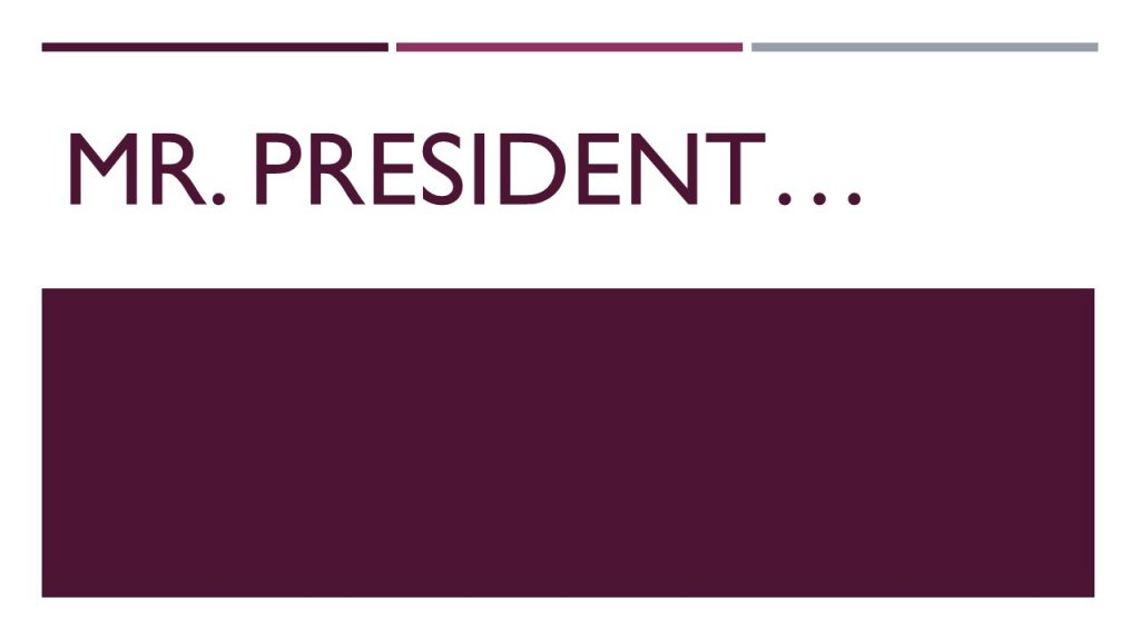 Mr. President…