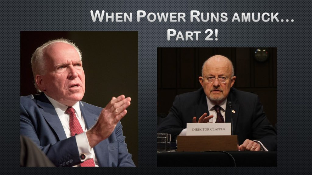 James Clapper and John Brennan…When Power Runs Amuck…Part 2!