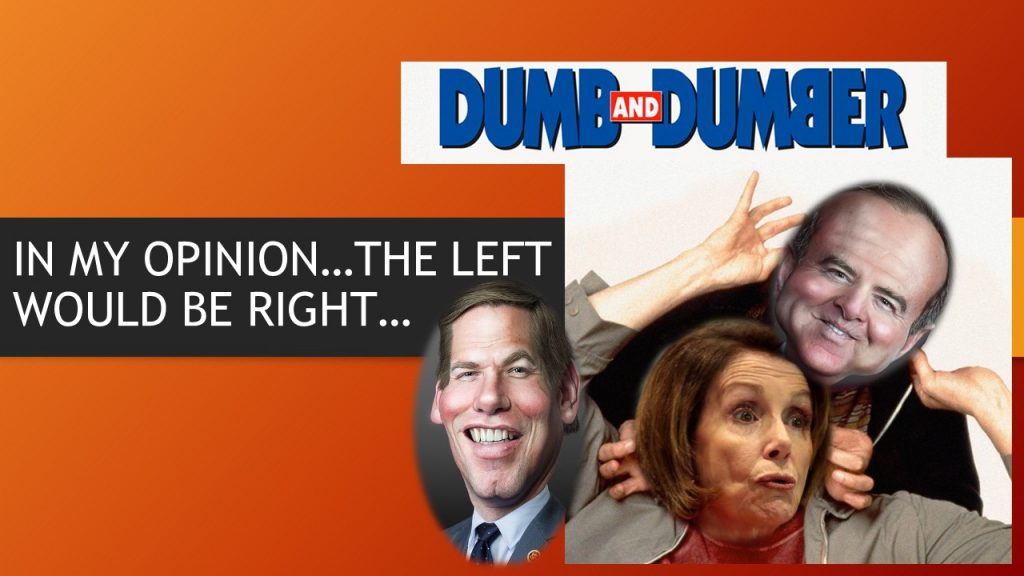 IN MY OPINION…THE LEFT WOULD BE RIGHT…