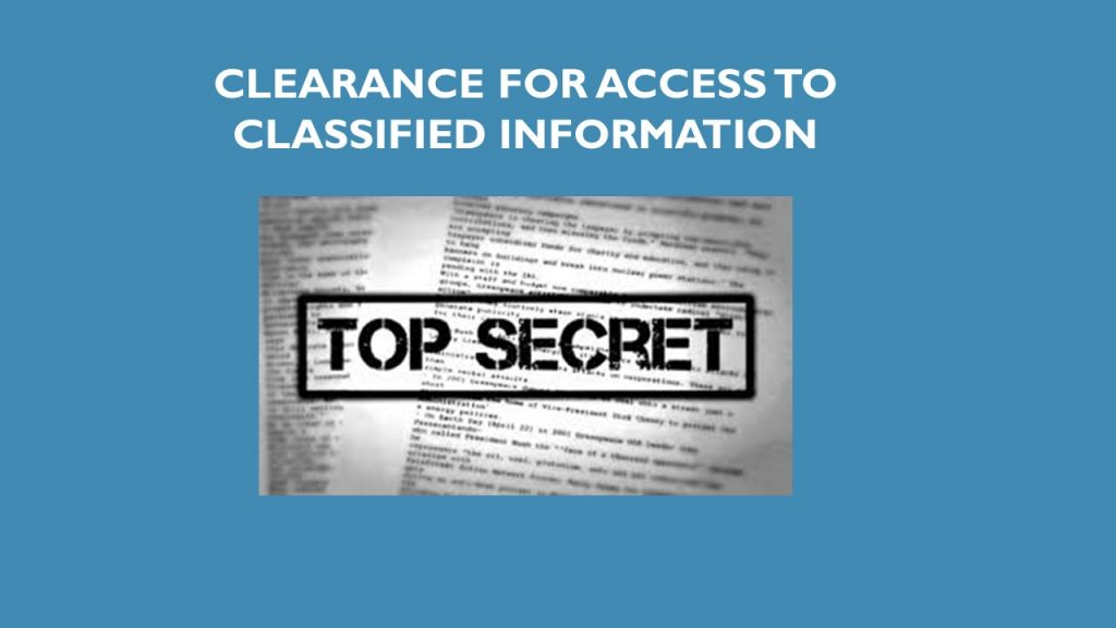 CLEARANCE FOR ACCESS TO CLASSIFIED INFORMATION