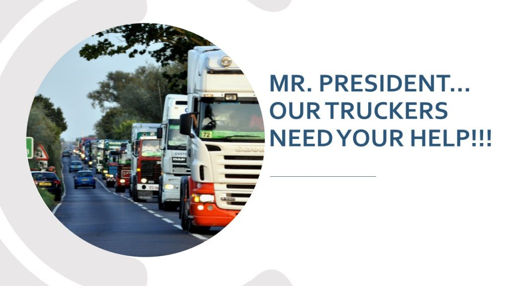 MR. PRESIDENT…OUR TRUCKERS NEED YOUR HELP!!!