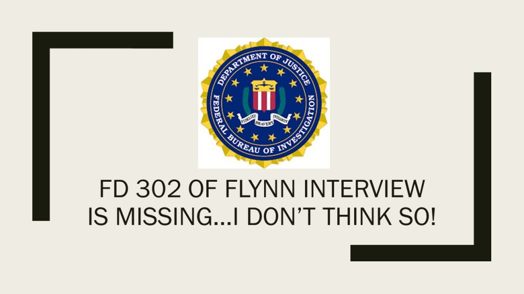 FD 302 OF FLYNN INTERVIEW IS MISSING…I DON'T THINK SO!
